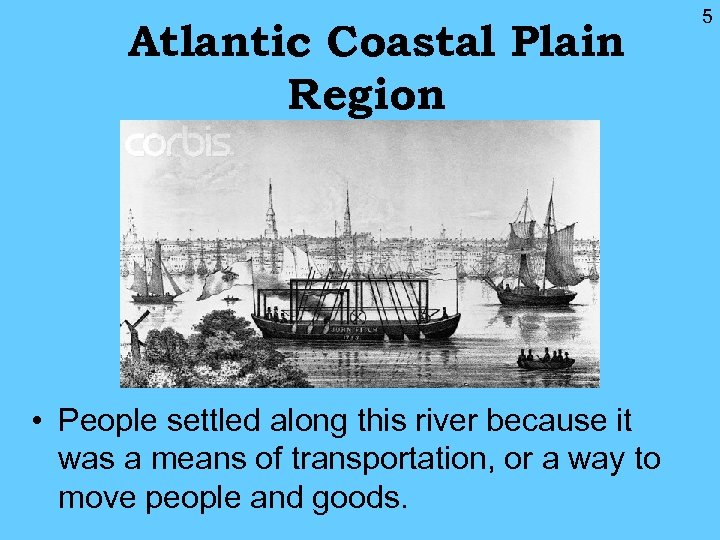 Atlantic Coastal Plain Region • People settled along this river because it was a