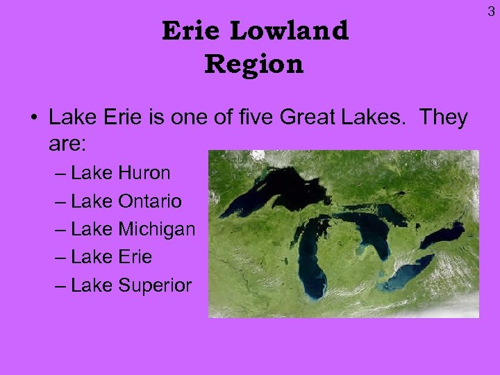 Erie Lowland Region • Lake Erie is one of five Great Lakes. They are: