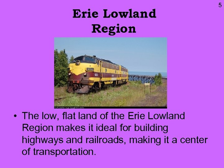 Erie Lowland Region • The low, flat land of the Erie Lowland Region makes