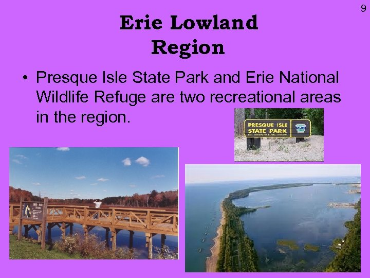 Erie Lowland Region • Presque Isle State Park and Erie National Wildlife Refuge are