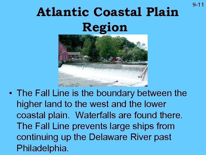 Atlantic Coastal Plain Region • The Fall Line is the boundary between the higher