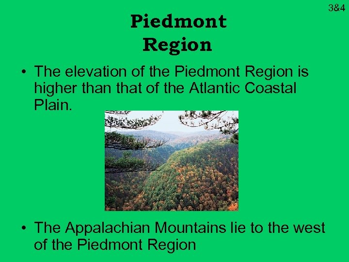 Piedmont Region • The elevation of the Piedmont Region is higher than that of