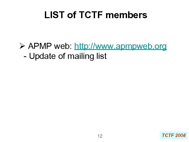 LIST of TCTF members Ø APMP web: http: //www. apmpweb. org - Update of