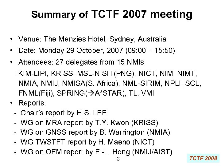Summary of TCTF 2007 meeting • Venue: The Menzies Hotel, Sydney, Australia • Date: