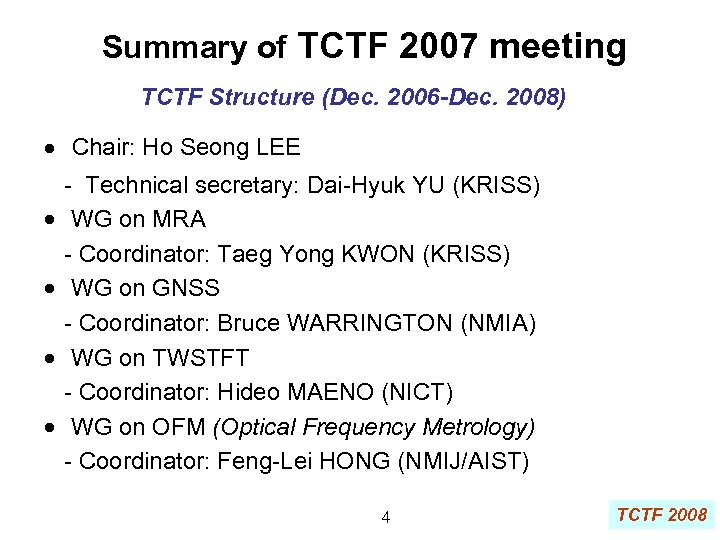 Summary of TCTF 2007 meeting TCTF Structure (Dec. 2006 -Dec. 2008) Chair: Ho Seong