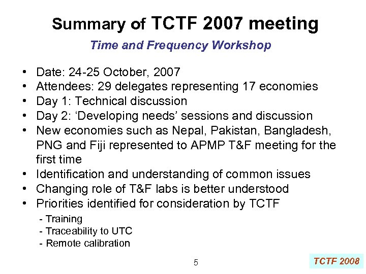 Summary of TCTF 2007 meeting Time and Frequency Workshop • • • Date: 24