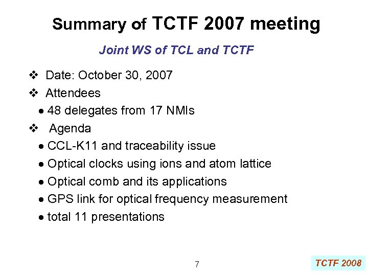 Summary of TCTF 2007 meeting Joint WS of TCL and TCTF v Date: October
