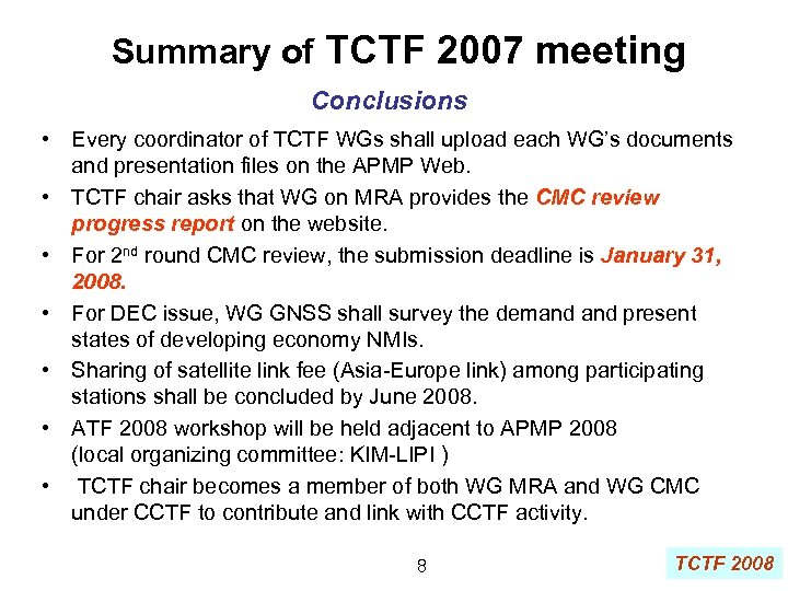 Summary of TCTF 2007 meeting Conclusions • Every coordinator of TCTF WGs shall upload