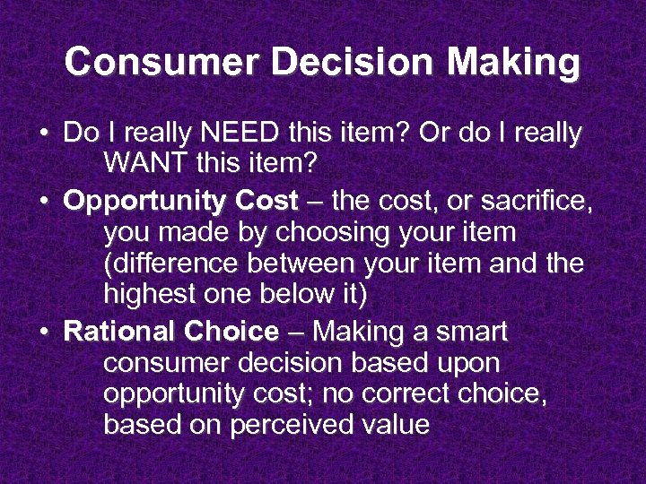 Consumer Decision Making • Do I really NEED this item? Or do I really