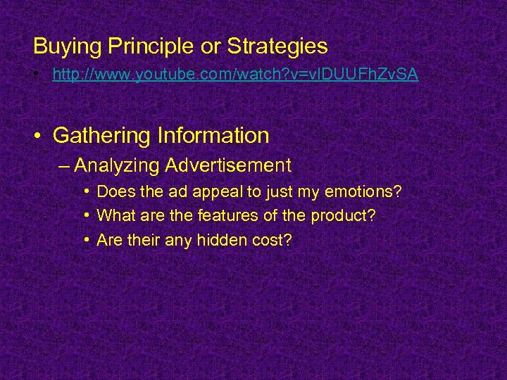 Buying Principle or Strategies • http: //www. youtube. com/watch? v=vl. DUUFh. Zv. SA •