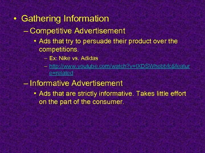 • Gathering Information – Competitive Advertisement • Ads that try to persuade their