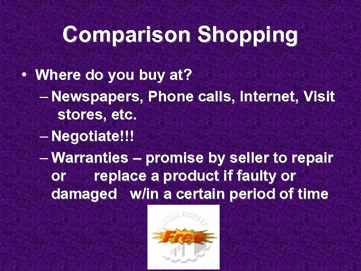 Comparison Shopping • Where do you buy at? – Newspapers, Phone calls, Internet, Visit