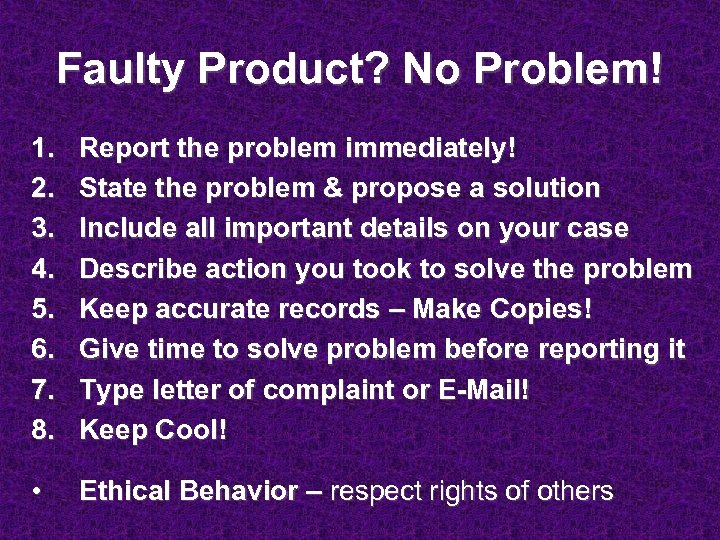 Faulty Product? No Problem! 1. 2. 3. 4. 5. 6. 7. 8. Report the