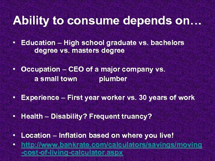 Ability to consume depends on… • Education – High school graduate vs. bachelors degree