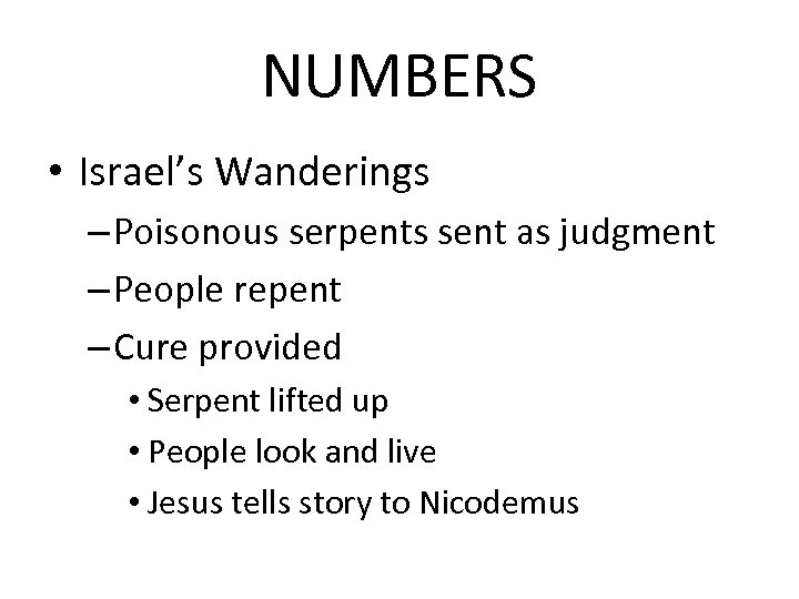 NUMBERS • Israel's Wanderings – Poisonous serpents sent as judgment – People repent –