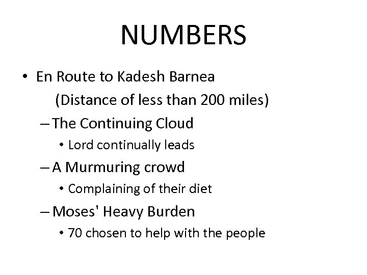 NUMBERS • En Route to Kadesh Barnea (Distance of less than 200 miles) –