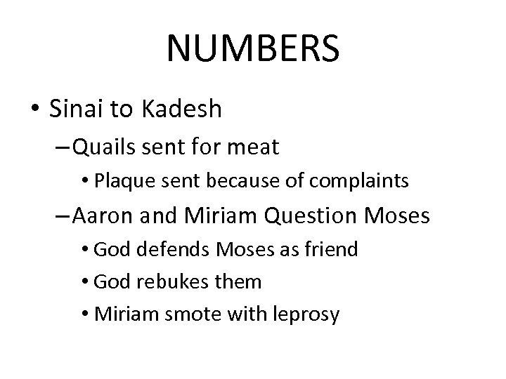 NUMBERS • Sinai to Kadesh – Quails sent for meat • Plaque sent because
