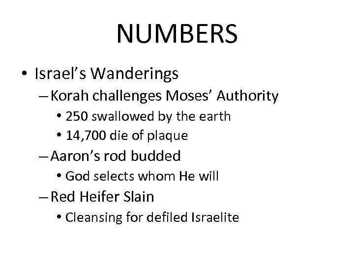 NUMBERS • Israel's Wanderings – Korah challenges Moses' Authority • 250 swallowed by the