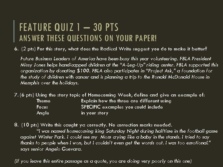 FEATURE QUIZ 1 – 30 PTS ANSWER THESE QUESTIONS ON YOUR PAPER! 6. (2