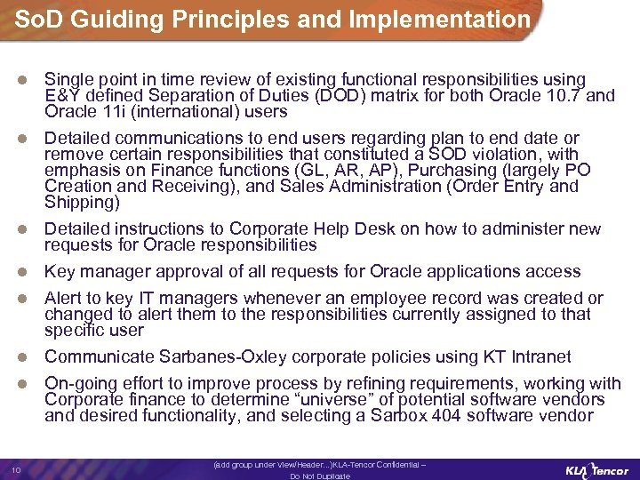 So. D Guiding Principles and Implementation l l l l 10 Single point in