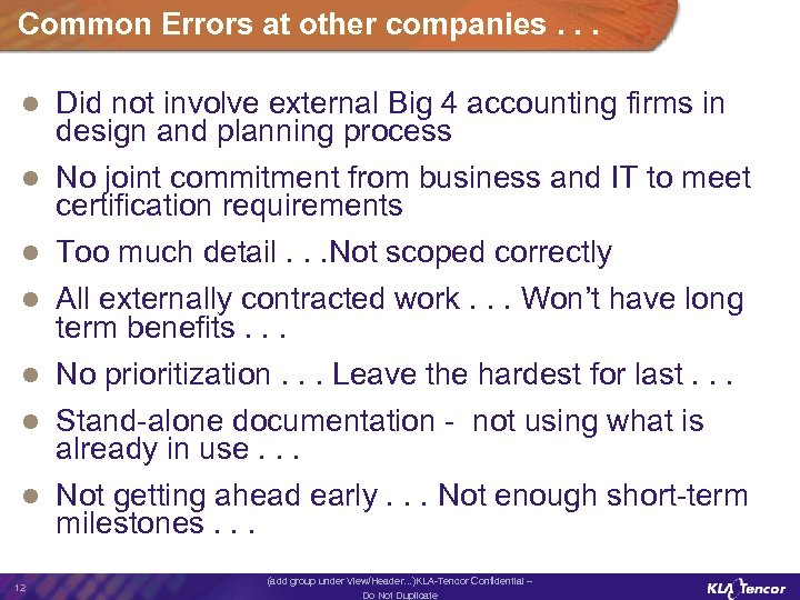 Common Errors at other companies. . . l Did not involve external Big 4