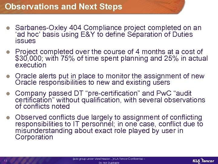 Observations and Next Steps l Sarbanes-Oxley 404 Compliance project completed on an 'ad hoc'