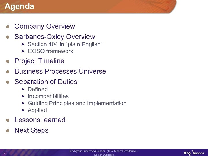 "Agenda Company Overview l Sarbanes-Oxley Overview l Section 404 in ""plain English"" COSO framework"