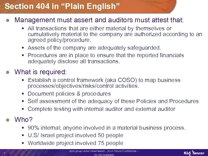 "Section 404 in ""Plain English"" l Management must assert and auditors must attest that:"