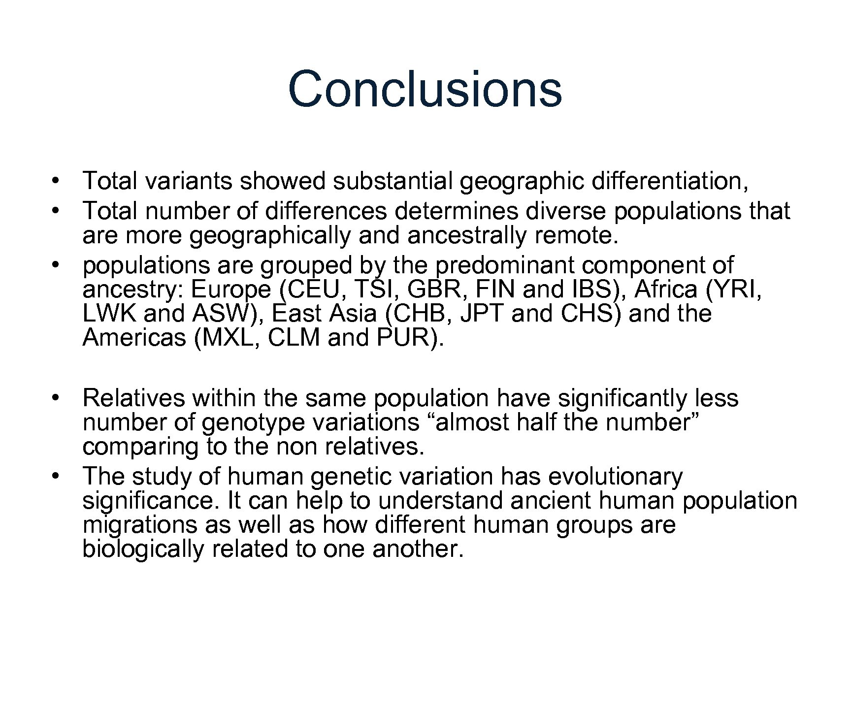 Conclusions • Total variants showed substantial geographic differentiation, • Total number of differences determines