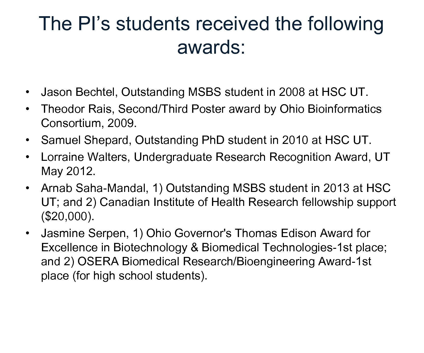 The PI's students received the following awards: • Jason Bechtel, Outstanding MSBS student in