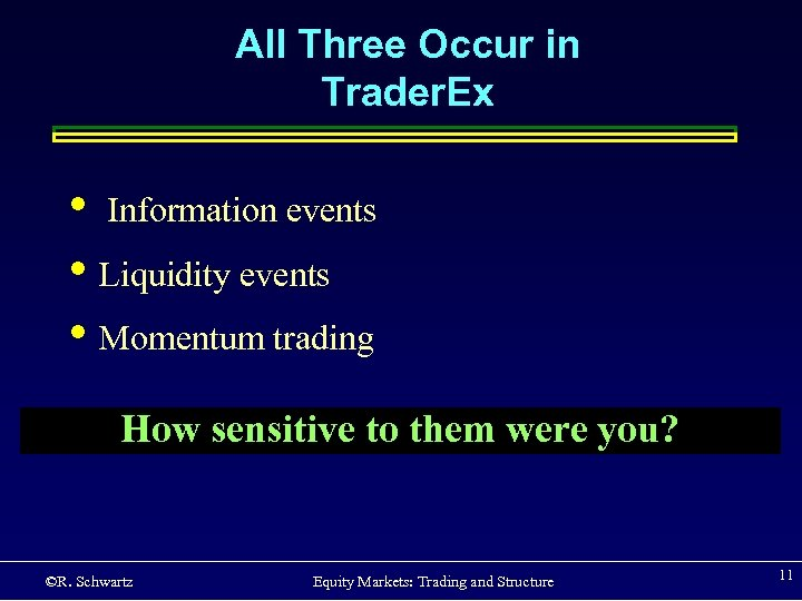 All Three Occur in Trader. Ex • Information events • Liquidity events • Momentum