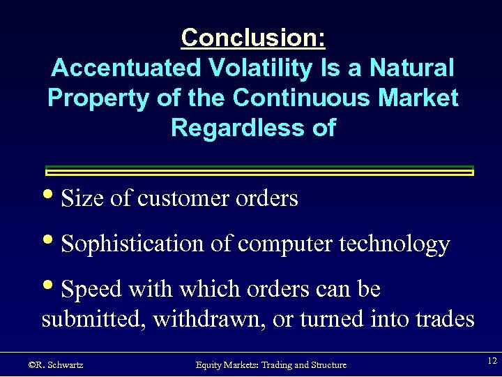 Conclusion: Accentuated Volatility Is a Natural Property of the Continuous Market Regardless of •