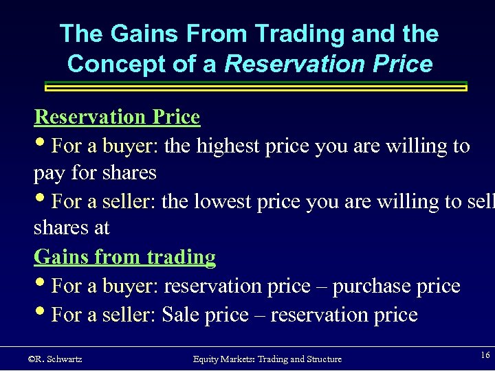 The Gains From Trading and the Concept of a Reservation Price • For a