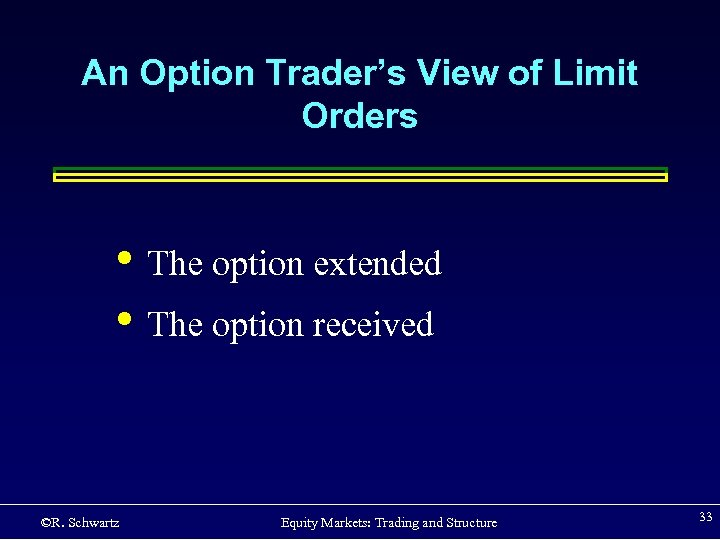 An Option Trader's View of Limit Orders • The option extended • The option