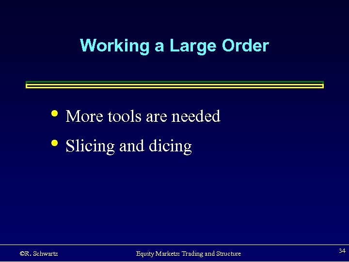 Working a Large Order • More tools are needed • Slicing and dicing ©R.