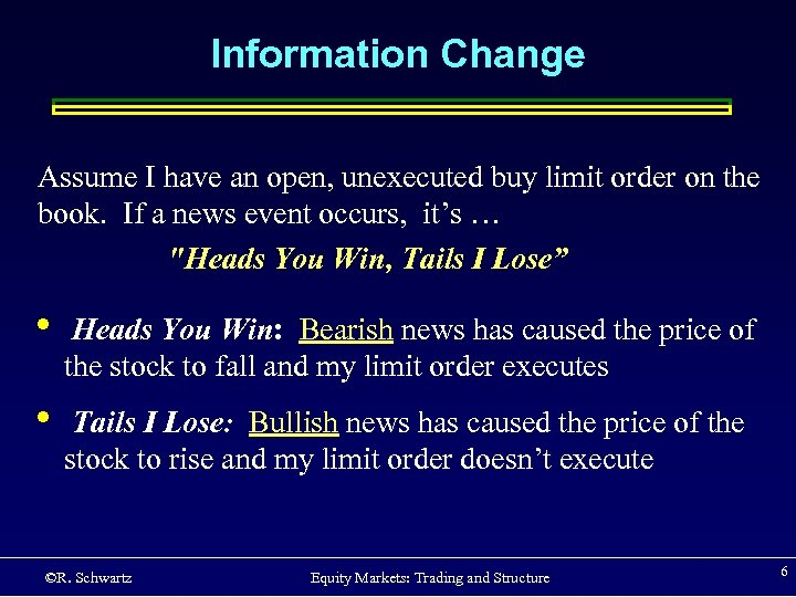 Information Change Assume I have an open, unexecuted buy limit order on the book.
