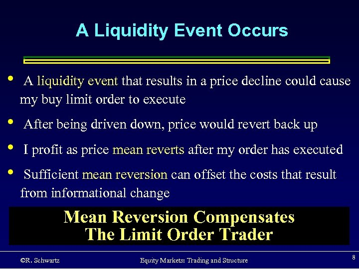 A Liquidity Event Occurs • A liquidity event that results in a price decline
