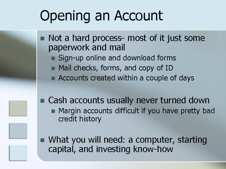 Opening an Account n Not a hard process- most of it just some paperwork