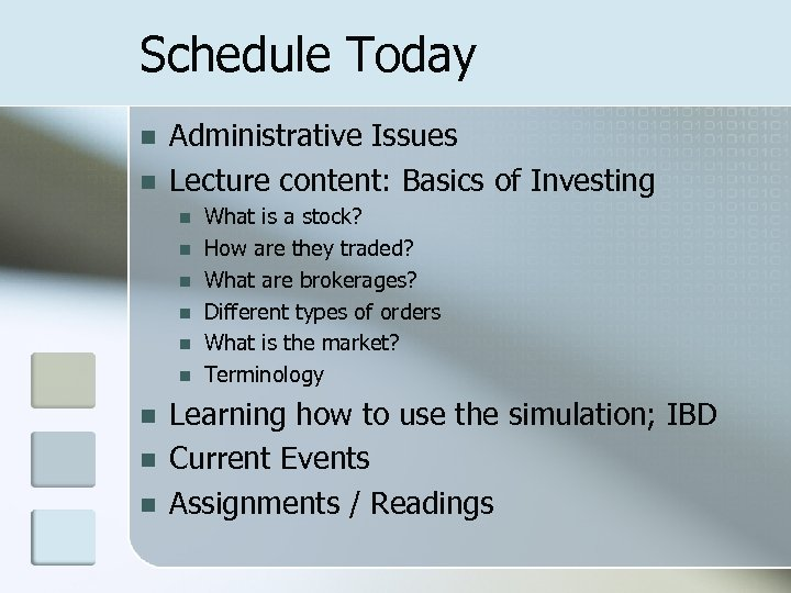 Schedule Today n n Administrative Issues Lecture content: Basics of Investing n n n