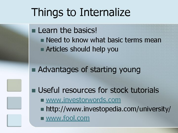 Things to Internalize n Learn the basics! Need to know what basic terms mean