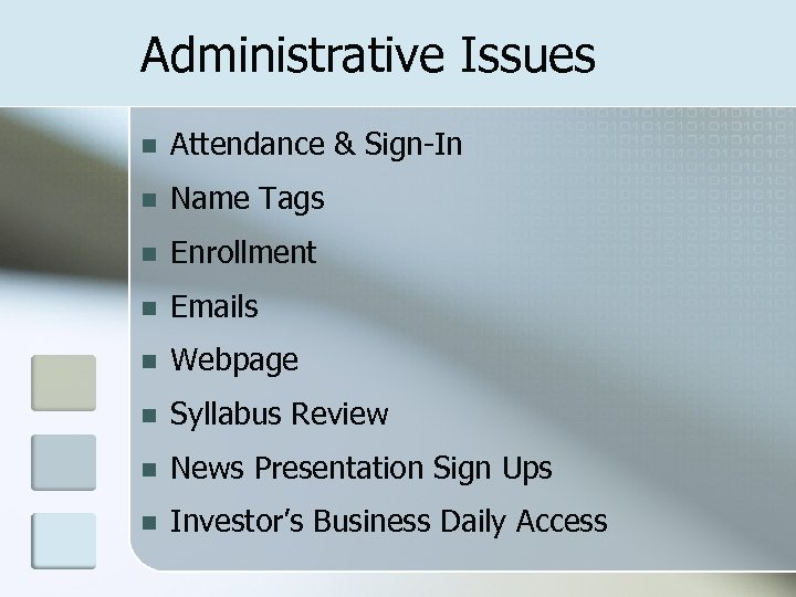 Administrative Issues n Attendance & Sign-In n Name Tags n Enrollment n Emails n