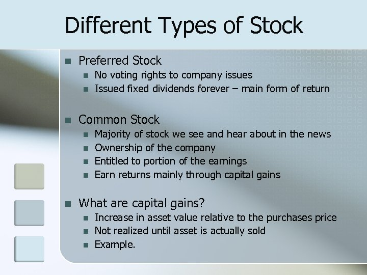 Different Types of Stock n Preferred Stock n n n Common Stock n n