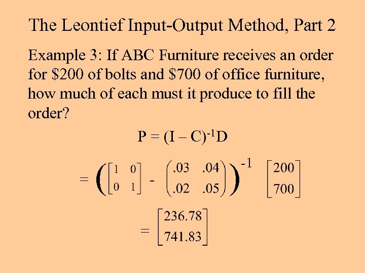 The Leontief Input-Output Method, Part 2 Example 3: If ABC Furniture receives an order