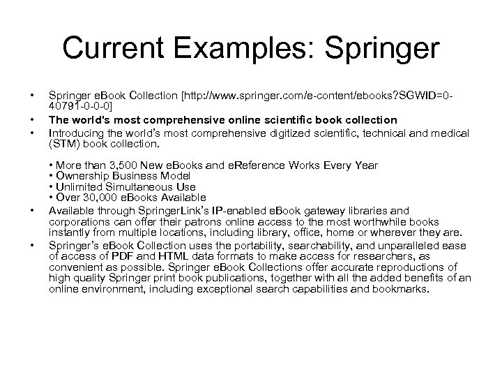Current Examples: Springer • • • Springer e. Book Collection [http: //www. springer. com/e-content/ebooks?
