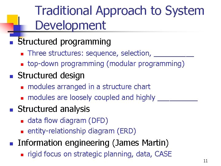 Traditional Approach to System Development n Structured programming n n n Structured design n