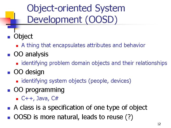 Object-oriented System Development (OOSD) n Object n n OO analysis n n n identifying