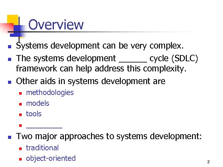 Overview n n n Systems development can be very complex. The systems development ______