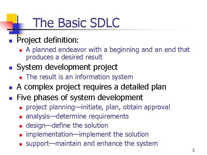 The Basic SDLC n Project definition: n n System development project n n n