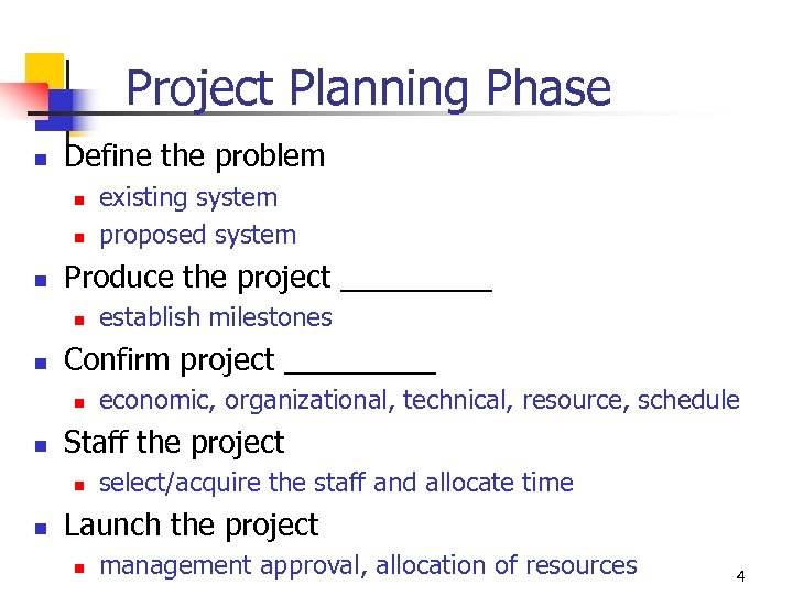 Project Planning Phase n Define the problem n n n Produce the project _____
