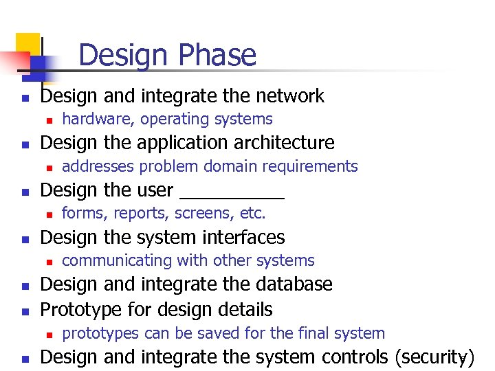Design Phase n Design and integrate the network n n Design the application architecture